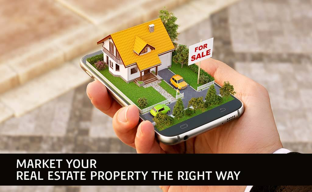 Market your Real Estate Property the right way