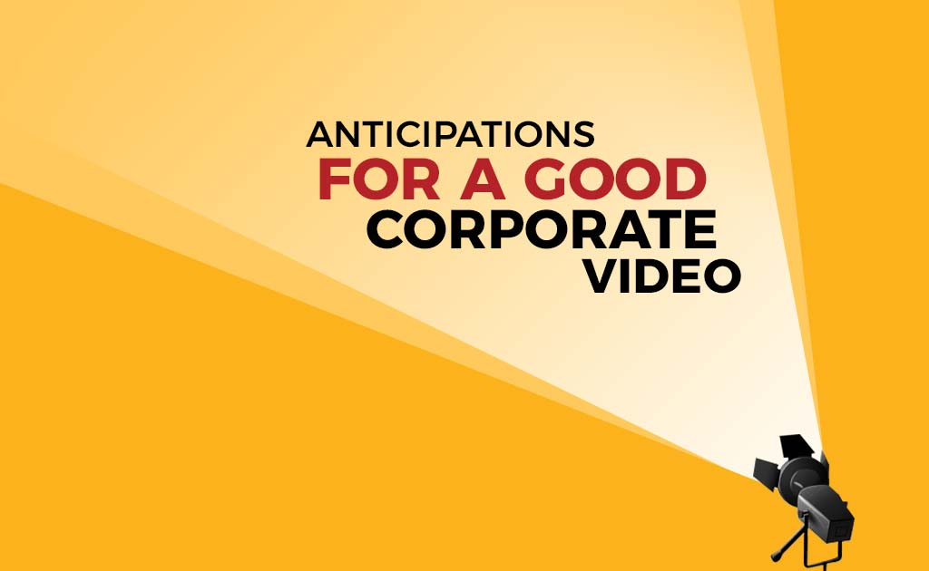 What should you look for in a good Corporate video?