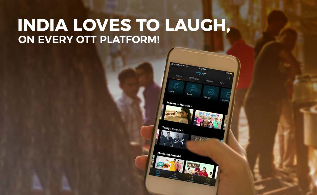 India loves to laugh, on every OTT platform!