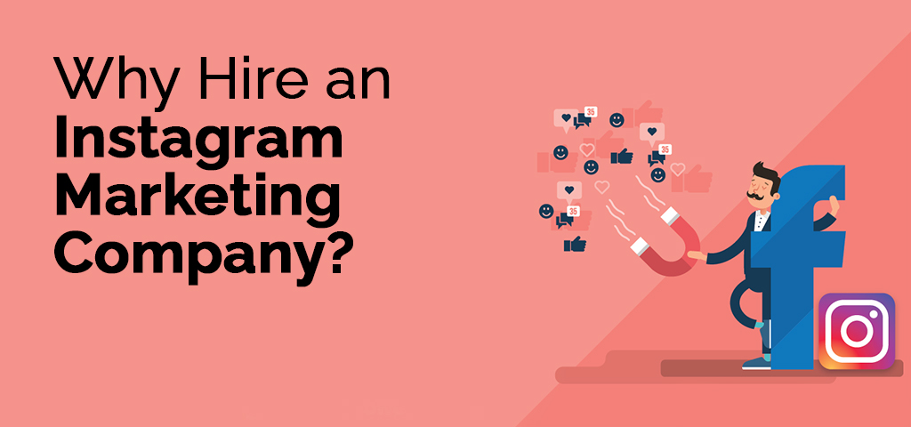 Why Hire an Instagram Marketing Company