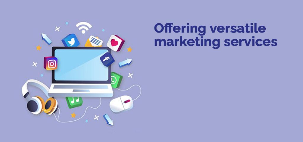 Offering versatile marketing services