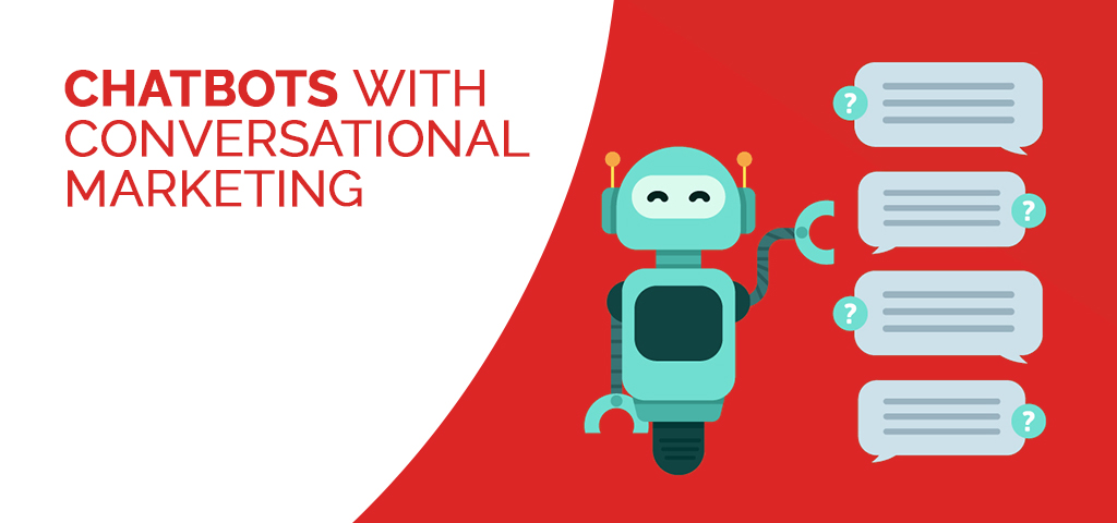 Chatbots with Conversational Marketing